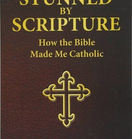 Our Sunday Visitor Stunned by Scripture: How the Bible Made Me Catholic