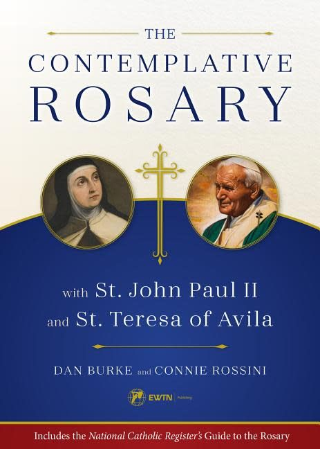 EWTN The Contemplative Rosary with St. John Paul II and St. Teresa of Avila