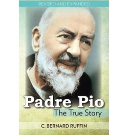 Our Sunday Visitor Padre Pio: The True Story (Second Edition)
