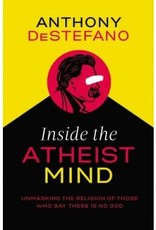 Nelson Books Inside the Atheist Mind: Unmasking the Religion of Those Who Say There Is No God