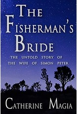 The Fisherman's Bride: The Untold Story of the Wife of Simon Peter