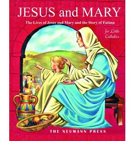 Neumann Press Jesus and Mary: The Lives of Jesus and Mary and the Story of Fatima