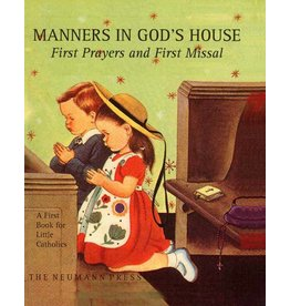 Neumann Press Manners in God's House: First Prayers and First Missal