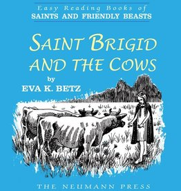 Neumann Press Saints and Friendly Beasts: Saint Brigid and the Cows