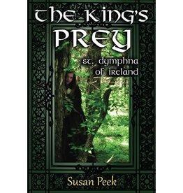 Seven Swords Publications The King's Prey: Saint Dymphna of Ireland (God's Forgotten Friends)