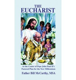 Queenship Publishing The Eucharist: At The Center of Pope John Paul II's Pastoral Plan for the New Millennium