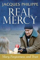 Scepter Publishers Real Mercy: Mary, Forgiveness, and Trust