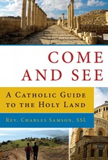 Emmaus Road Publishing Come and See: A Catholic Guide to the Holy Land