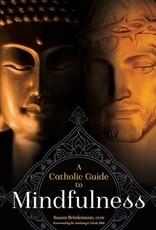 Createspace Independent Publishing Platform A Catholic Guide to Mindfulness