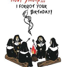Life Greetings Holy Smoke... I forgot your birthday! Greeting Card