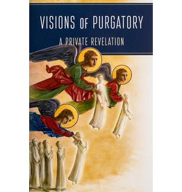 Scepter Publishers Visions of Purgatory: A Private Revelation