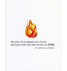 Pio Prints Be who God meant You to be and you will set the word on FIRE Greeting Card