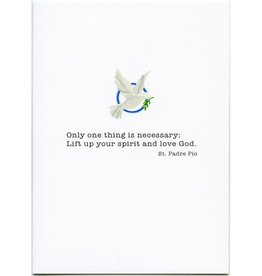 Pio Prints Only one thing is necessary: Lift up your spirit and love God. Greeting Card