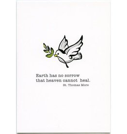 Pio Prints Earth has no sorrow that heaven cannot heal. St. Thomas More Sympathy Card