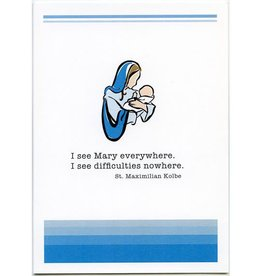Pio Prints I see Mary everywhere, I see difficulties nowhere. Mary With Baby Jesus Encouragement Card