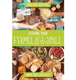 Paraclete Press Feeding Your Family's Soul Dinner Table Spirituality