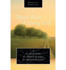 Paraclete Press Three Ways of Loving God: St. Augustine of Hippo, St. Teresa of Avila and St. Francis de Sales