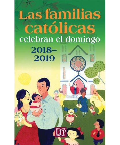 Liturgy Training Publications Las familias catolicas: celecran el domingo (Celebrating Sunday for Catholic Families) 2018-2019