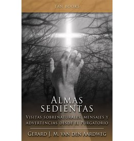 Tan Books Almas Sedientas: Visitas Sobrenaturales, Mensajes y Advertencias Desde el Purgatorio