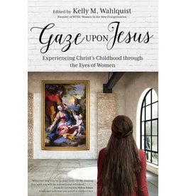 Ave Maria Press Gaze Upon Jesus Experiencing Christ's Childhood Through the Eyes of Women
