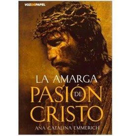VOZDEPAPEL La Amarga Pasion de Cristo, Edicion Rustica, Ana Catalina Emmerich