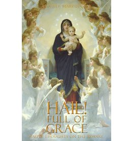 St. Augustine Academy Press Hail! Full of Grace Mother Mary Loyola