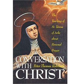 Tan Books Conversation with Christ: The Teaching of St. Teresa of Avila About Personal Prayer