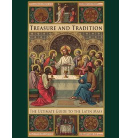 St. Augustine Academy Press Treasure and Tradition: The Ultimate Guide to the Latin Mass