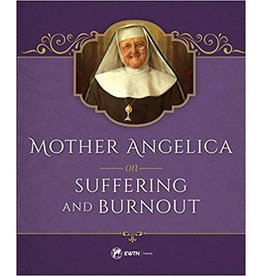 EWTN Mother Angelica on Suffering and Burnout