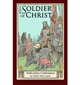 St. Augustine Academy Press The Soldier of Christ, Mother Mary Loyola