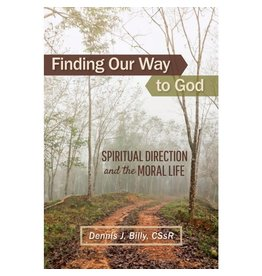 Liguori Publications Finding Our Way to God: Spiritual Direction and the Moral Life