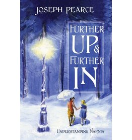 Tan Books Further Up & Further In: Understanding Narnia