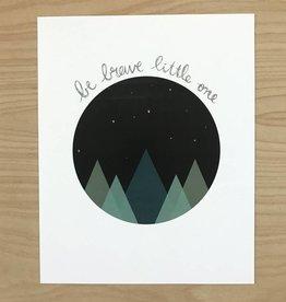 Black Lab Studio Print- Be Brave Little One