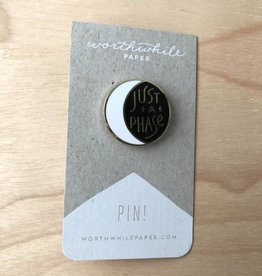 Worthwile Paper Pin- Just A Phase