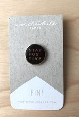 Worthwile Paper Pin- Stay Positive