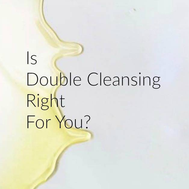 Is Double Cleansing Right for You?