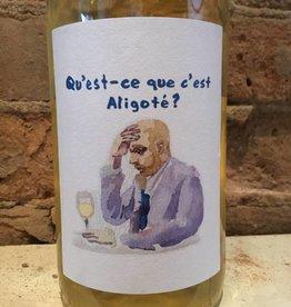 2017 Qu'est-ce Que C'est Aligote, 750ml