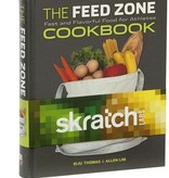 SKRATCH THE FEED ZONE COOKBOOK