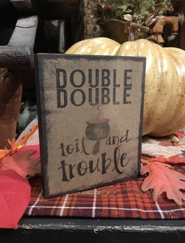 Double Double Toil and Trouble Block Sign