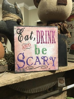 Eat, Drink And Be Scary Block Sign