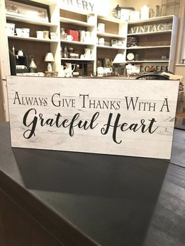 Always Give Thanks With A Grateful Heart Sign