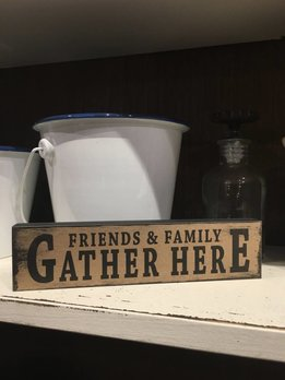 Friends and Family Gather Here Block Sign