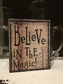 Believe In The Magic Block Sign