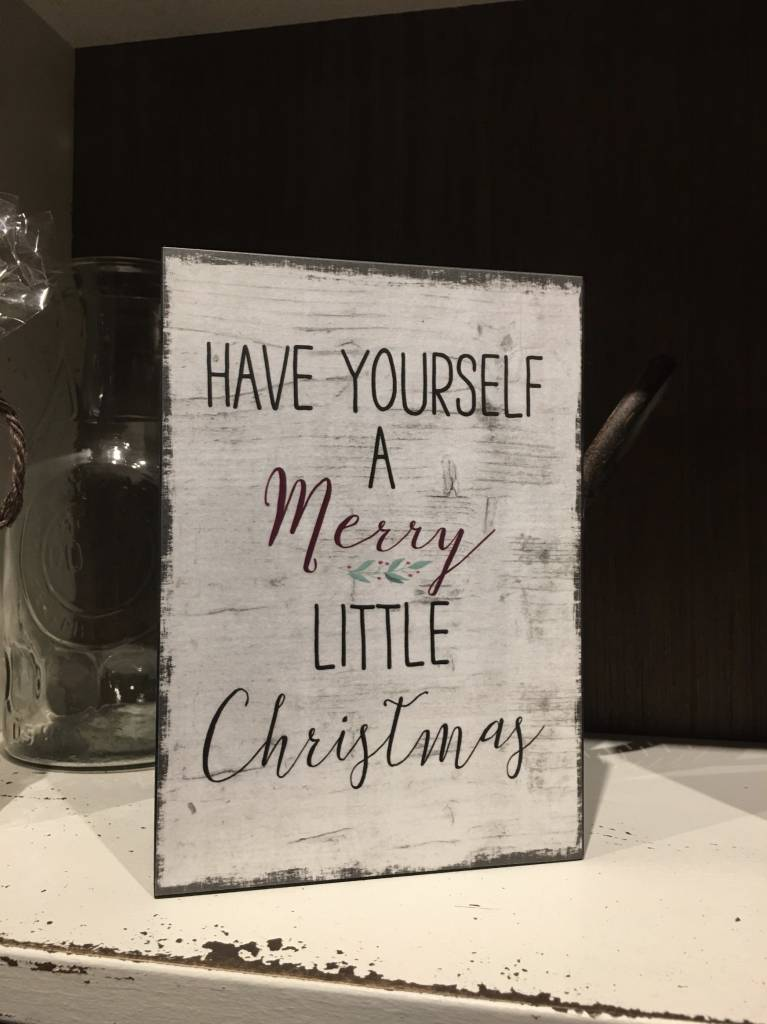 Have Yourself A Merry Little Christmas Sign - Christmas ...