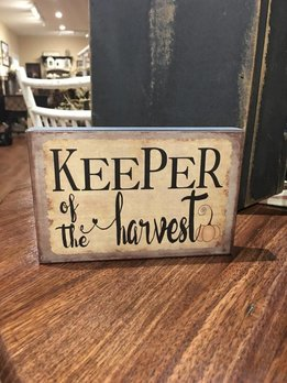 Keeper Of The Harvest Block Sign