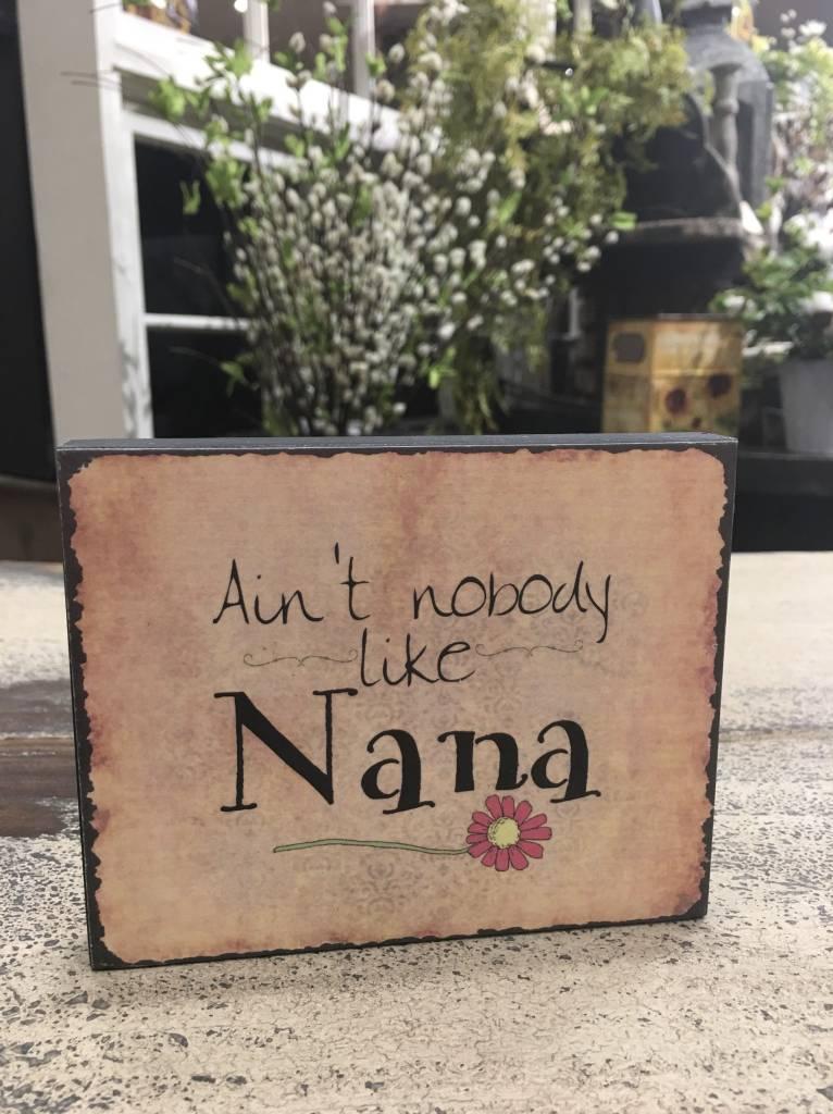Ain't Nobody Like Nana Block Sign