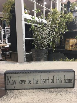 May Love Be The Heart Of This Home Block Sign