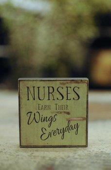 Nurses Earn Their Wings Everyday Block Sign
