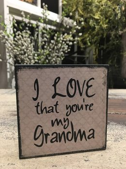 I Love That You're My Grandma Block Sign