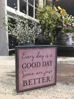 Every day Is A Good Day Block Sign